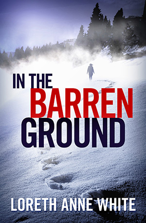 In the Barren Ground by Loreth Anne White