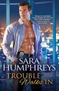Trouble Walks In by Sara Humphreys