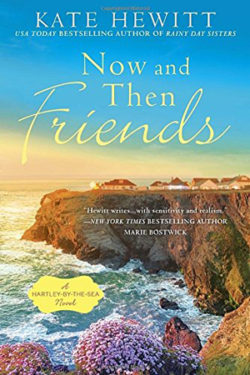 Now and Then Friends by Kate Hewitt