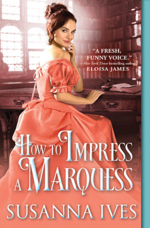 how-to-impress-a-marquess by Susanna Ives