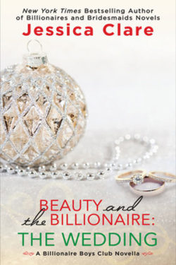 Beauty and the Billionaire: The Wedding by Jessican Clare