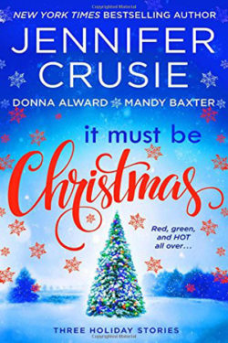 It Must Be Christmas by Jennifer Crusie, Baxter and Alward