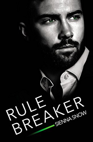 Rule Breaker by Sienna Snow