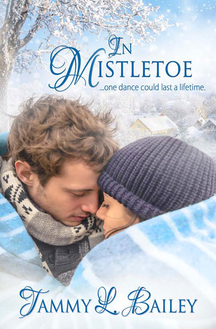 In Mistletoe by Tammy L. Bailey