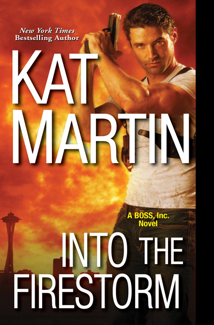 Into the Firestorm by Kat Martin