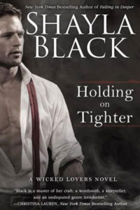 Holding on Tighter by Shayla Black