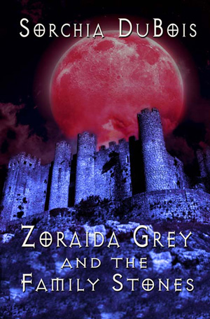 Zoraida Grey and the Family Stones by Sorchia DuBois