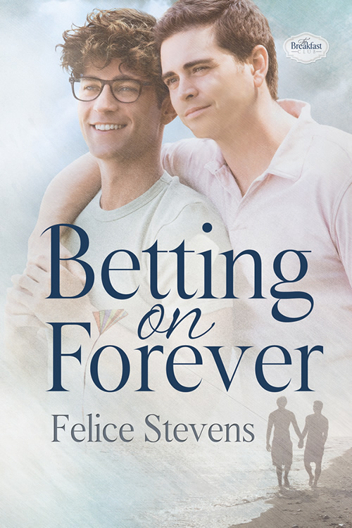 Betting On Forever by Felice Stevens