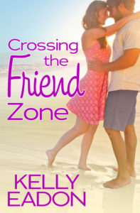 Crossing the Friend Zone by Kelly Eadon