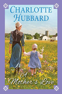 A Mothers Love by Charlotte Hubbard