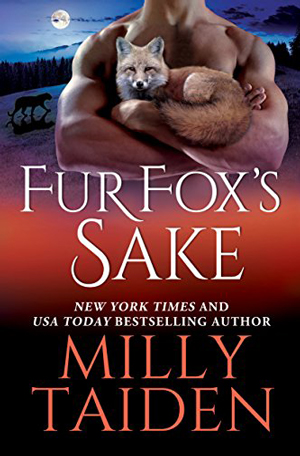 Fur Fox's Sake by Milly Taiden