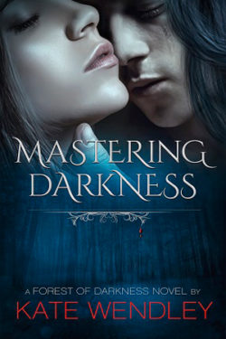 Mastering Darkness by Kate Wendley