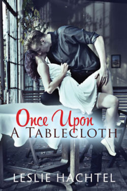 Once Upon A Tablecloth by Leslie Hachtel