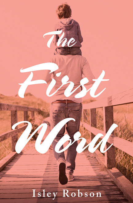 The First Word by Isley Robson