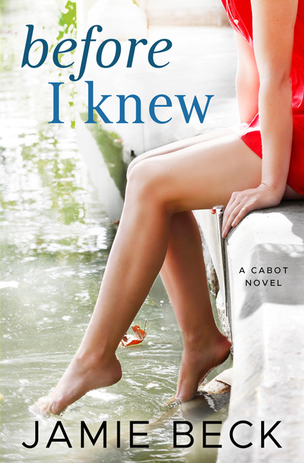 Before I Knew by Jamie Beck