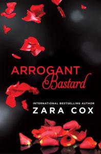 Arrogant Bastard by Zara Cox