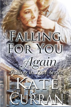 Falling For You Again by Kate Curran