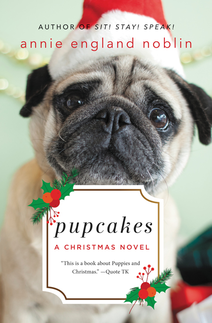 Pupcakes by Annie England Noblin