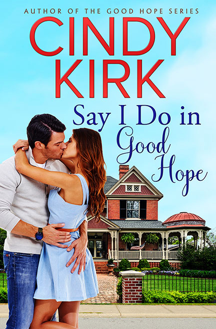 Say I Do in Good Hope by Cindy Kirk