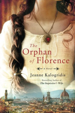 The Orphan of Florence by Jeanne Kalogridis