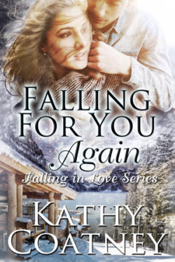 Falling for You, Again by Kathy Coatney