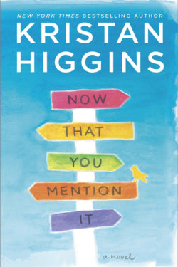 Now That You Mention It by Kristin Higgins