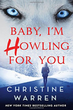 Baby I'm Howling for You by Christine Warren