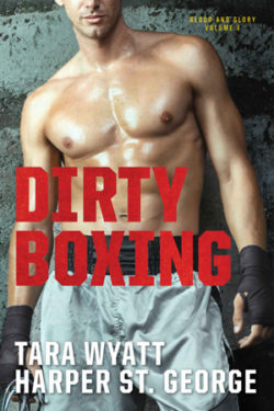 Dirty Boxing by Tara Wyatt and Harper St. George
