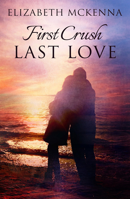 First Crush Last Love by Elizabeth McKenna