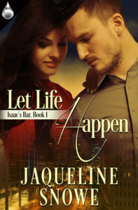 Let Life Happen by Jaqueline Snowe