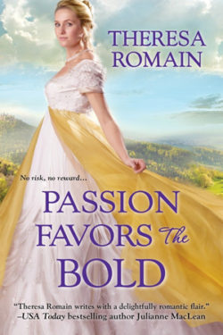 Passion Favors the Bold by Theresa Romain