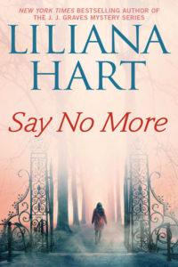 Say No More by Liliana Hart
