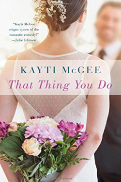 That Thing You Do by Kayti McGee