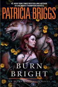 Burn Bright by Patricia Briggs