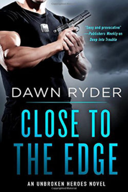 Close to the Edge by Dawn Ryder
