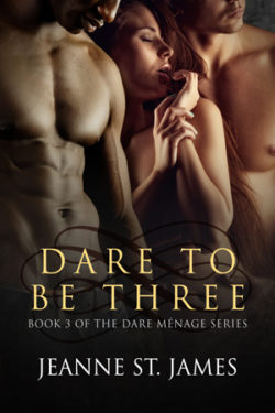 Dare To Be Three by Jeanne St. James