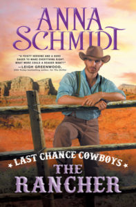 Last Chance Cowboys: The Rancher by Anna Schmidt