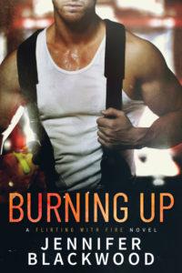 Burning Up by Jennifer Blackwood