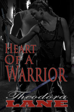 Heart of a Warrior by Theodora Lane