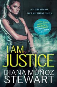 I Am Justice by Diana Muñoz Stewart