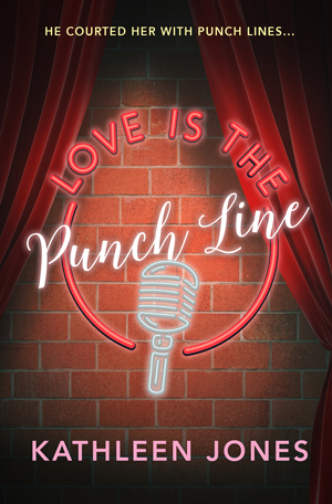 Love is the Punchline by Kathleen Jones