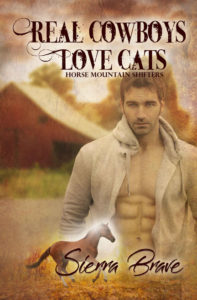 Real Cowboys Love Cats by Sierra Brave
