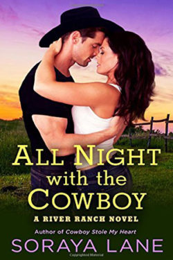 All Night with the Cowboy by Soraya Lane