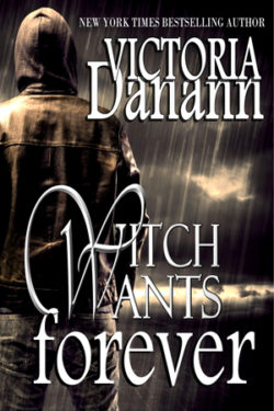 Witch Wants Forever by Victoria Danann
