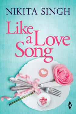 Like a Love Song by Nikita Singh