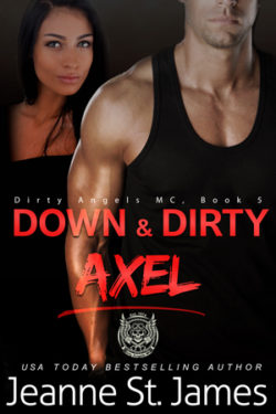 Down & Dirty AXEL by Jeanne St. James