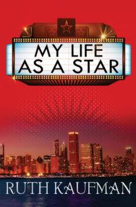 My Life as a Star by Ruth Kaufman