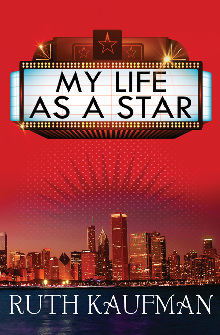 My Life as a Star by Ruth Kaufman