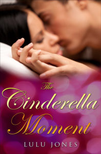 The Cinderella Moment by Lulu Jones