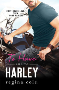 To Have and to Harley by Regina Cole